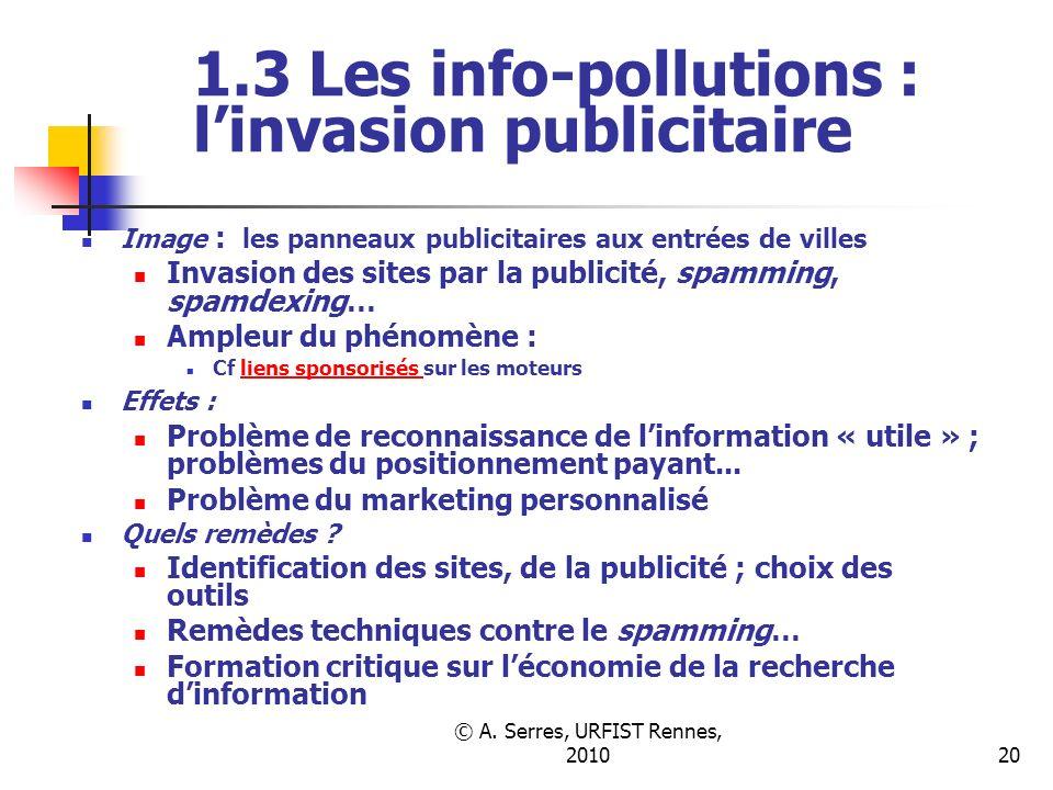 © A. Serres, URFIST Rennes, 201020 1.3 Les info-pollutions : linvasion publicitaire Image : les panneaux publicitaires aux entrées de villes Invasion