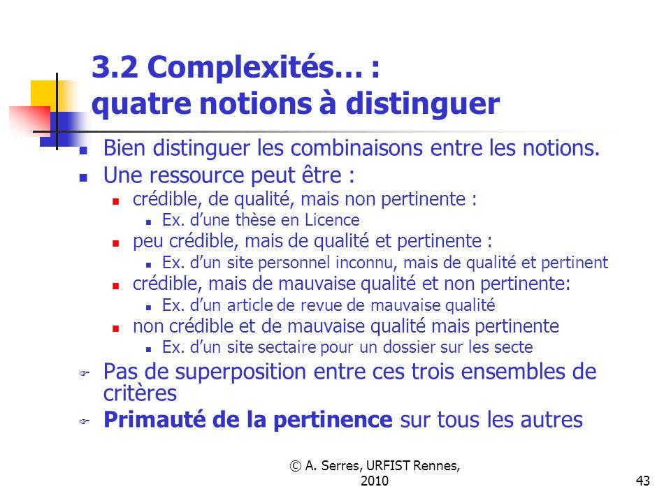© A. Serres, URFIST Rennes, 201043 3.2 Complexités… : quatre notions à distinguer Bien distinguer les combinaisons entre les notions. Une ressource pe