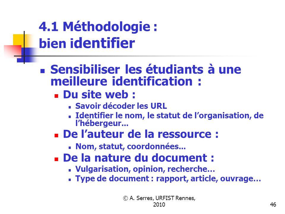 © A. Serres, URFIST Rennes, 201046 4.1 Méthodologie : bien i dentifier Sensibiliser les étudiants à une meilleure identification : Du site web : Savoi