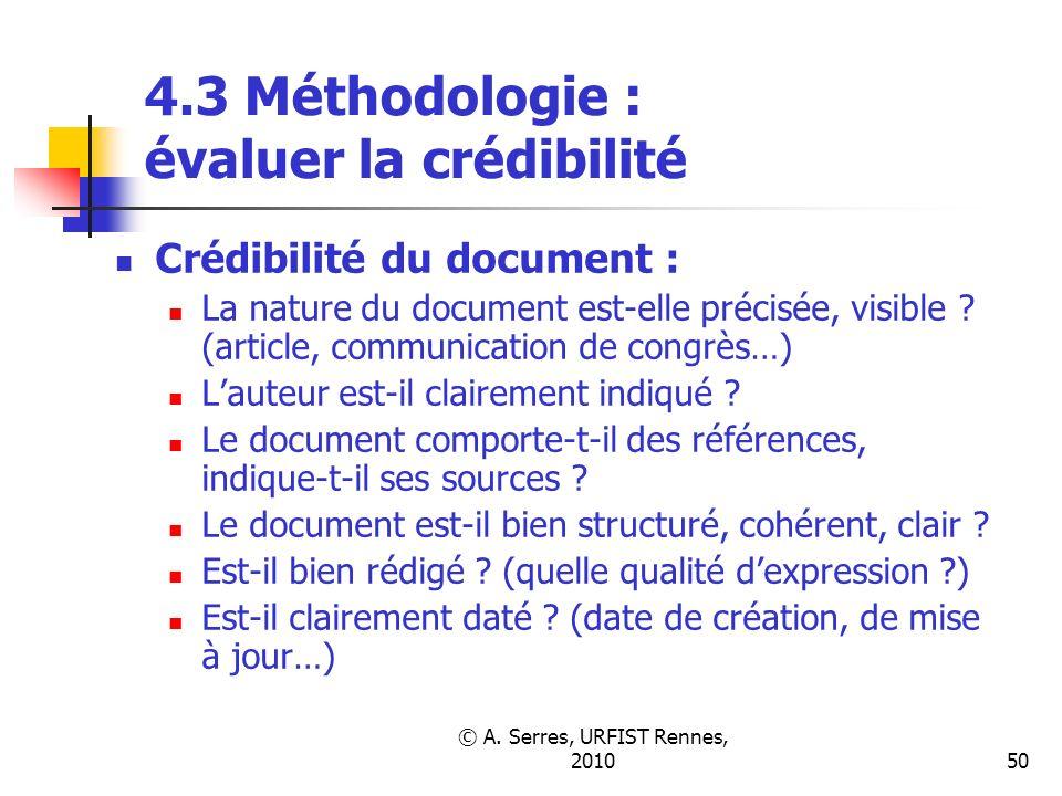 © A. Serres, URFIST Rennes, 201050 4.3 Méthodologie : évaluer la crédibilité Crédibilité du document : La nature du document est-elle précisée, visibl