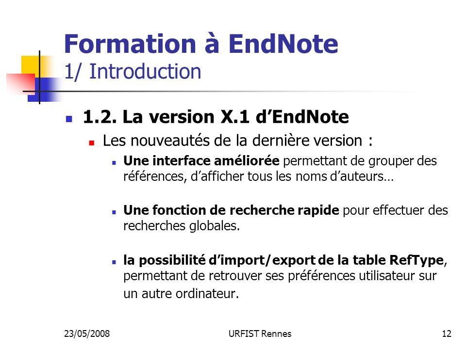 23/05/2008URFIST Rennes12 Formation à EndNote 1/ Introduction 1.2.
