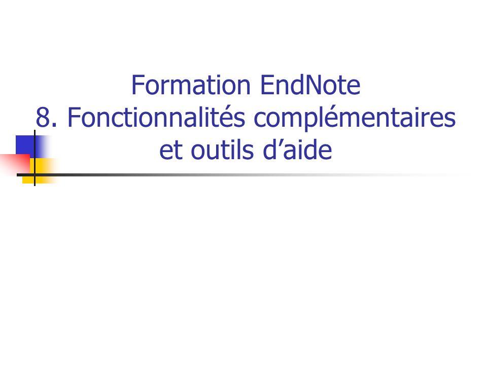 Formation EndNote 8. Fonctionnalités complémentaires et outils daide