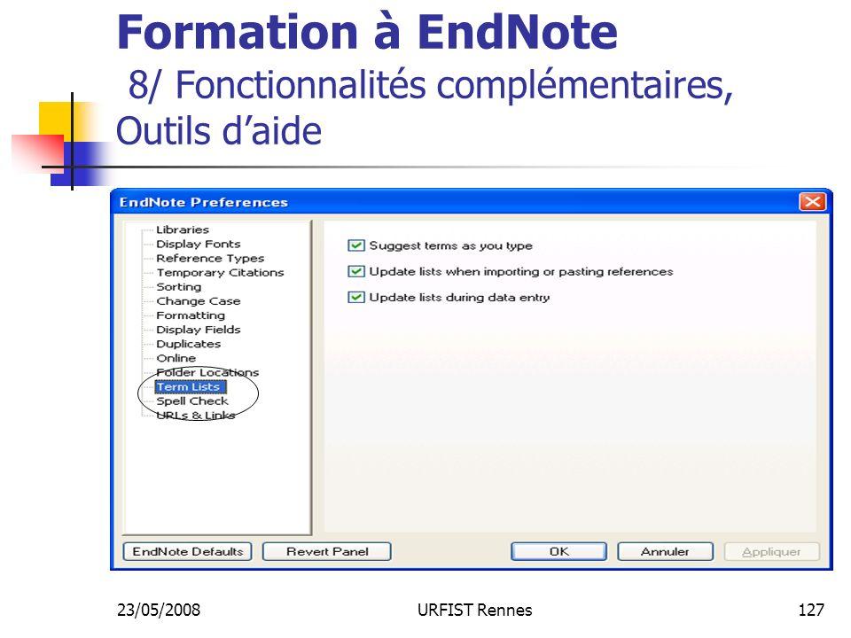 23/05/2008URFIST Rennes127 Formation à EndNote 8/ Fonctionnalités complémentaires, Outils daide