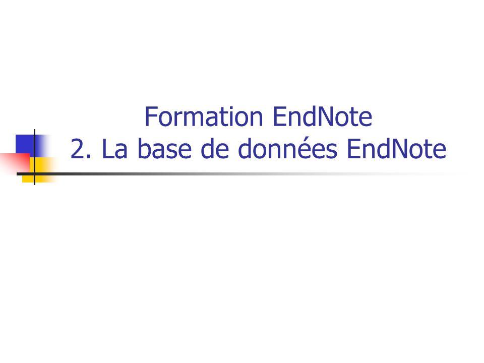 Formation EndNote 2. La base de données EndNote