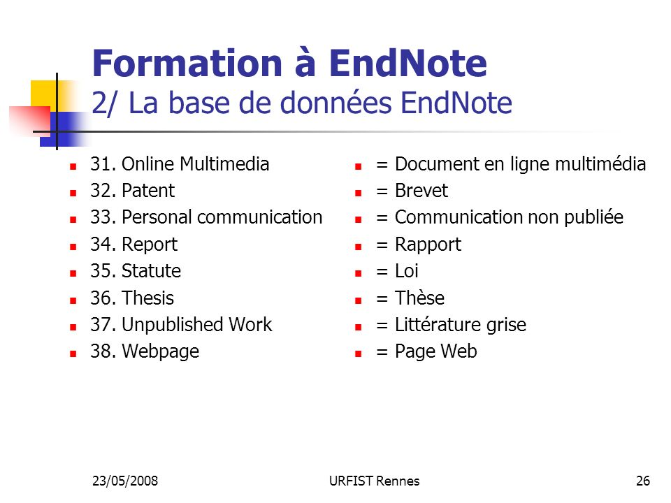 23/05/2008URFIST Rennes26 Formation à EndNote 2/ La base de données EndNote 31.
