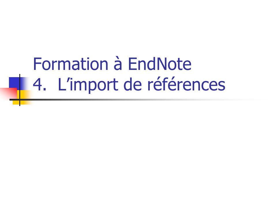 Formation à EndNote 4. Limport de références