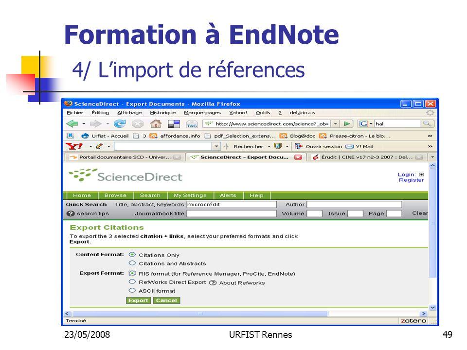 23/05/2008URFIST Rennes49 Formation à EndNote 4/ Limport de réferences