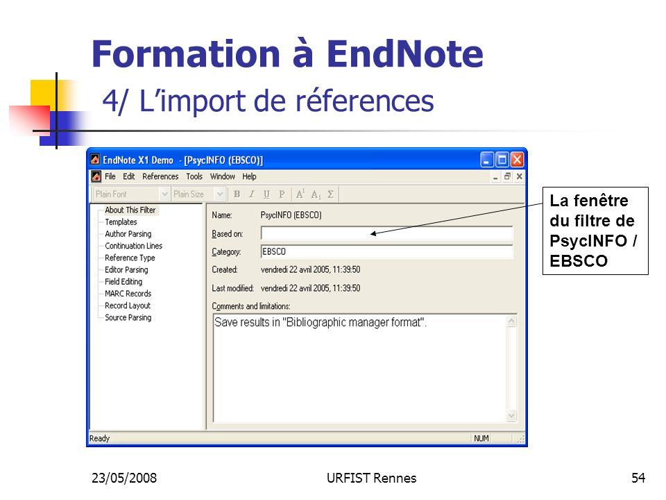 23/05/2008URFIST Rennes54 Formation à EndNote 4/ Limport de réferences La fenêtre du filtre de PsycINFO / EBSCO