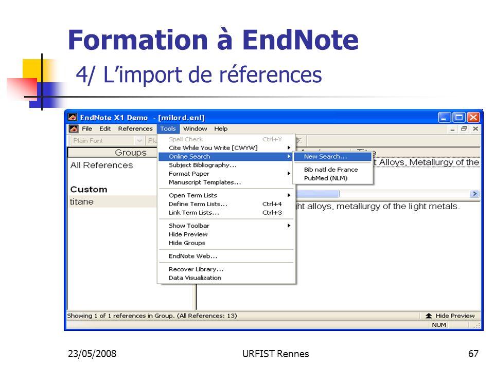 23/05/2008URFIST Rennes67 Formation à EndNote 4/ Limport de réferences