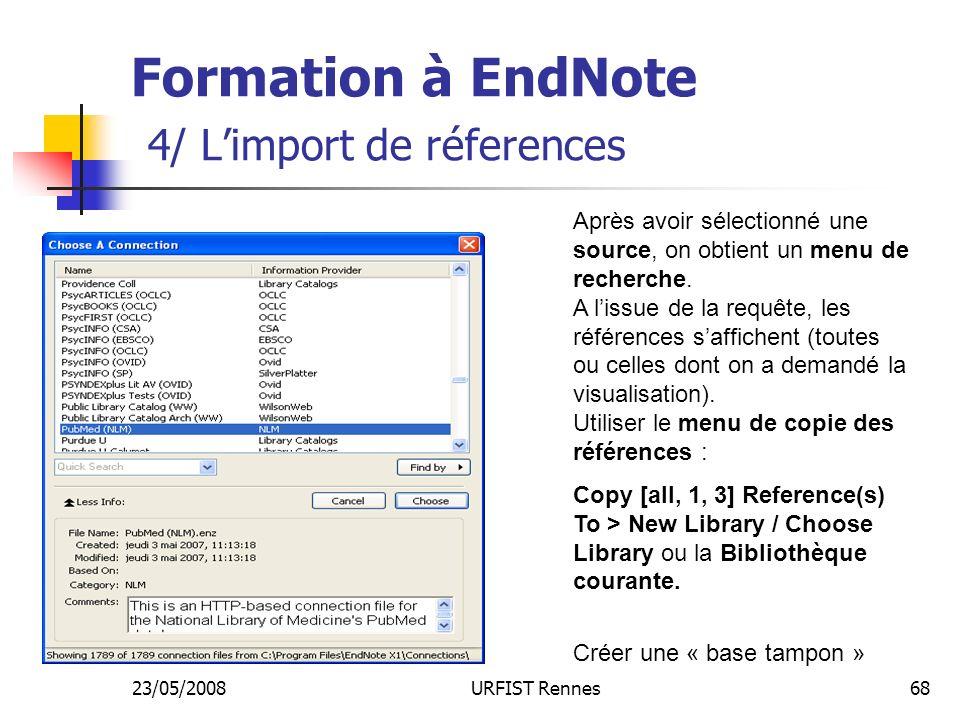 23/05/2008URFIST Rennes68 Formation à EndNote 4/ Limport de réferences Après avoir sélectionné une source, on obtient un menu de recherche.