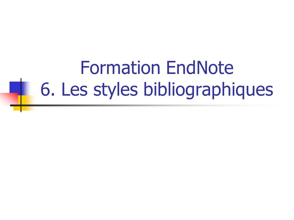 Formation EndNote 6. Les styles bibliographiques