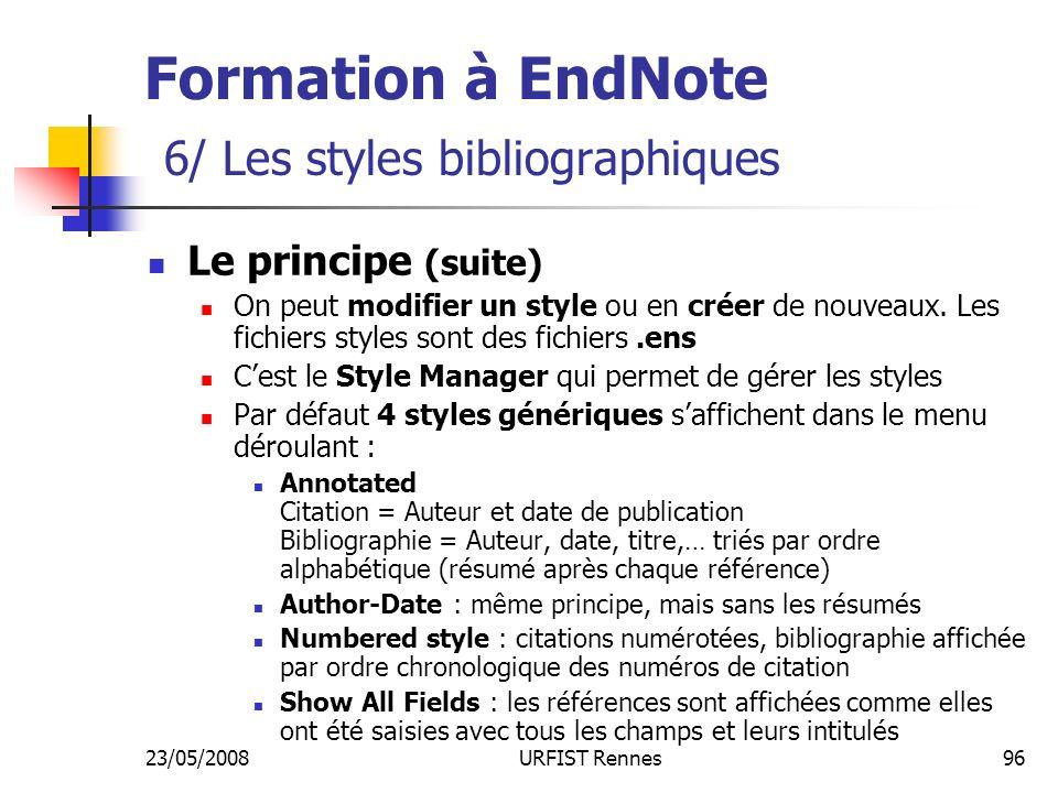 23/05/2008URFIST Rennes96 Le principe (suite) On peut modifier un style ou en créer de nouveaux.