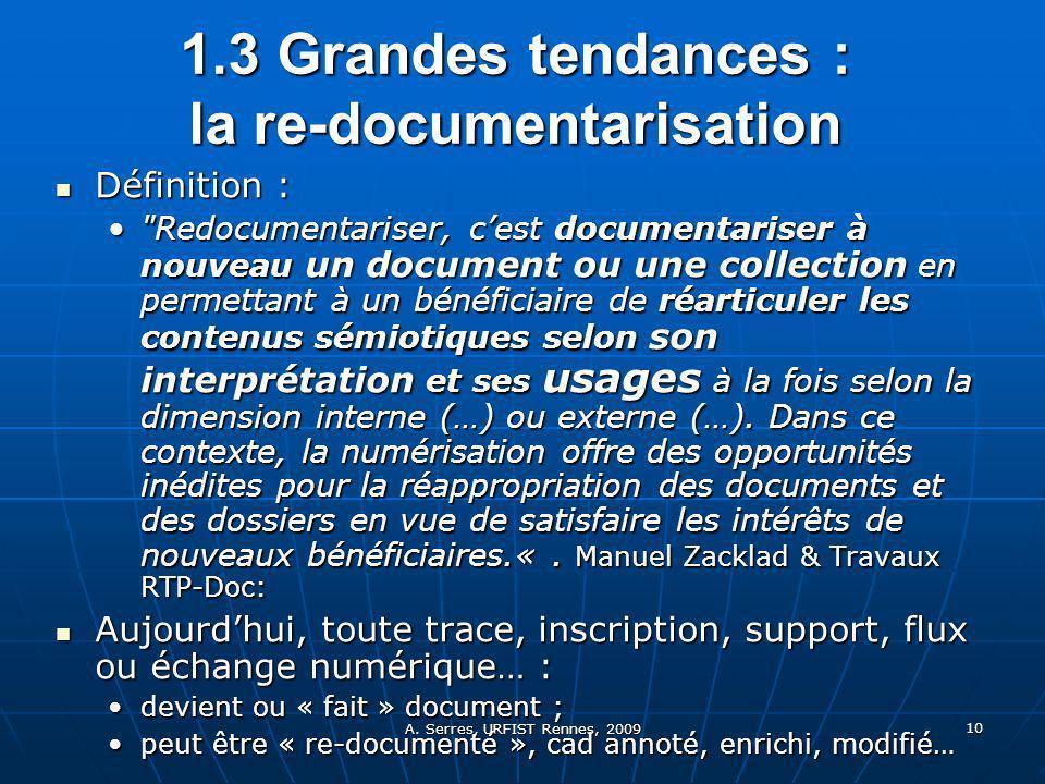 A. Serres, URFIST Rennes, 2009 10 1.3 Grandes tendances : la re-documentarisation Définition :