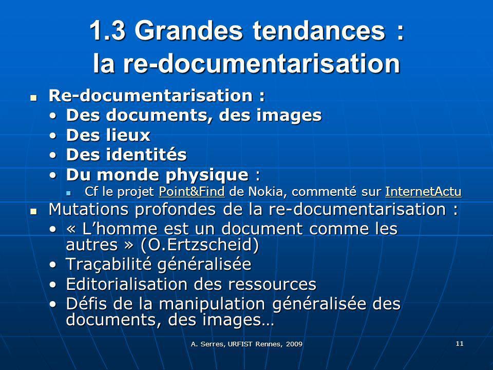 A. Serres, URFIST Rennes, 2009 11 1.3 Grandes tendances : la re-documentarisation Re-documentarisation : Re-documentarisation : Des documents, des ima