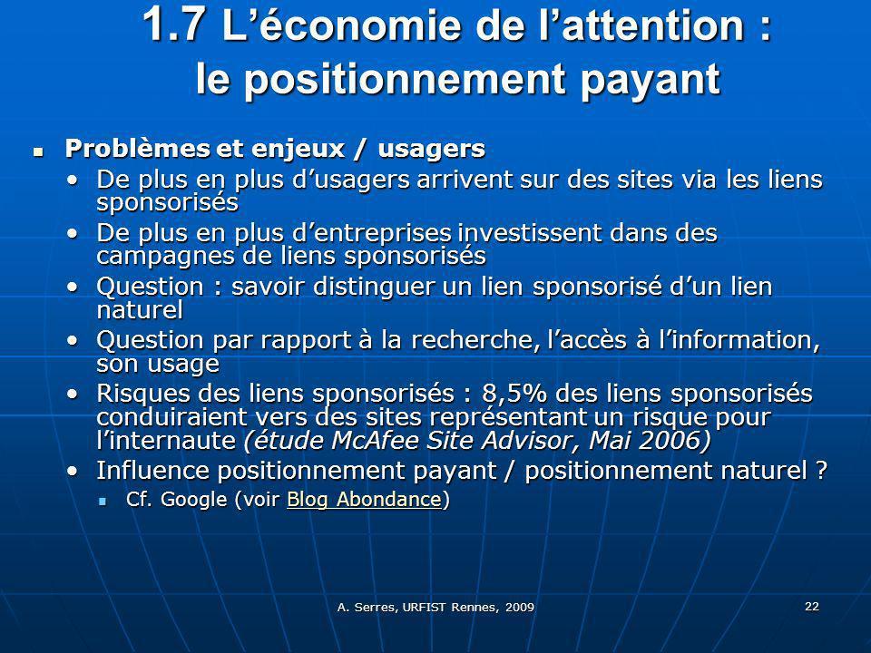A. Serres, URFIST Rennes, 2009 22 1.7 Léconomie de lattention : le positionnement payant Problèmes et enjeux / usagers Problèmes et enjeux / usagers D