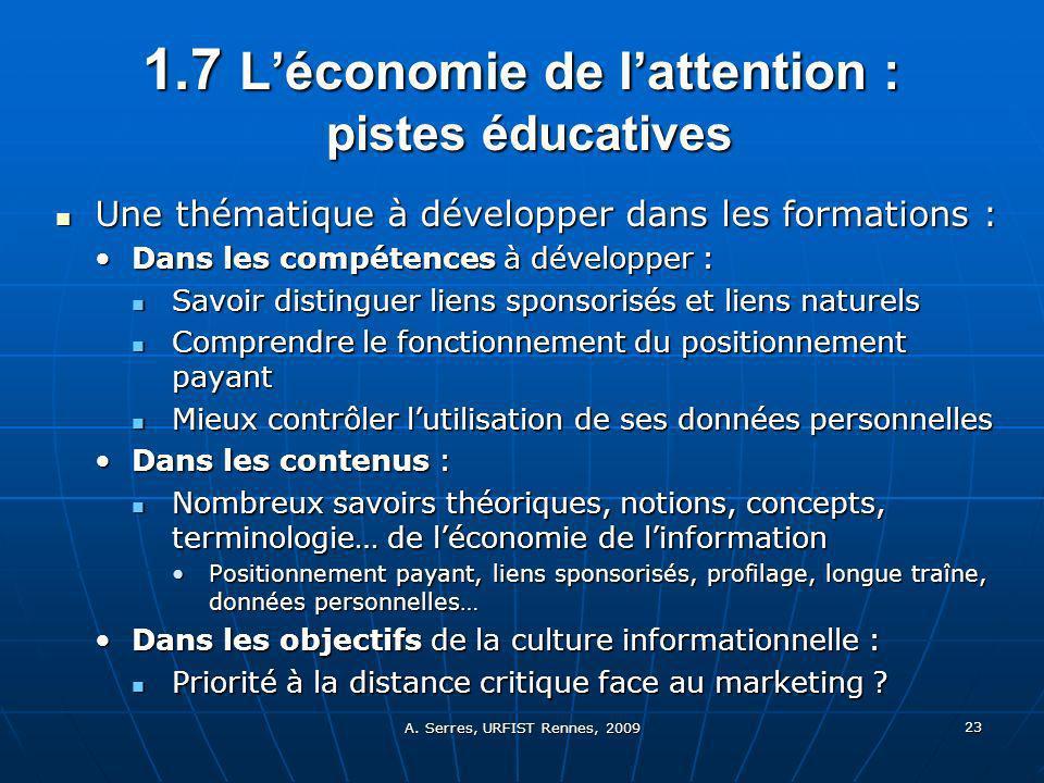 A. Serres, URFIST Rennes, 2009 23 1.7 Léconomie de lattention : pistes éducatives Une thématique à développer dans les formations : Une thématique à d