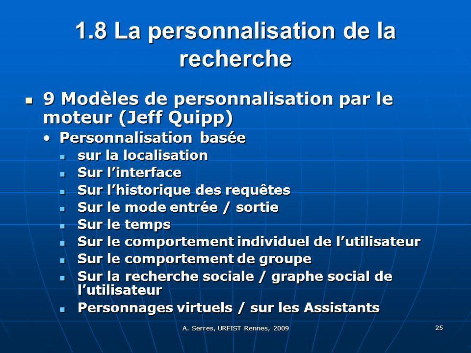 A. Serres, URFIST Rennes, 2009 25 1.8 La personnalisation de la recherche 9 Modèles de personnalisation par le moteur (Jeff Quipp) 9 Modèles de person