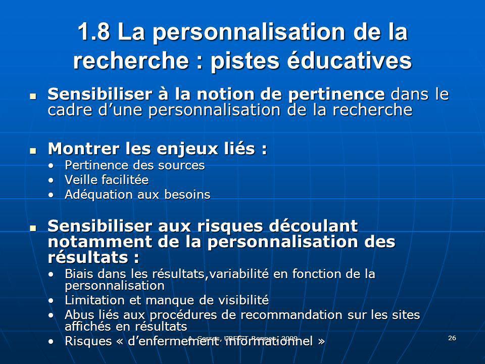 A. Serres, URFIST Rennes, 2009 26 1.8 La personnalisation de la recherche : pistes éducatives Sensibiliser à la notion de pertinence dans le cadre dun