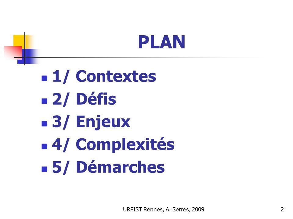 URFIST Rennes, A.Serres, 20093 1/ Evaluer linformation dans quels contextes .