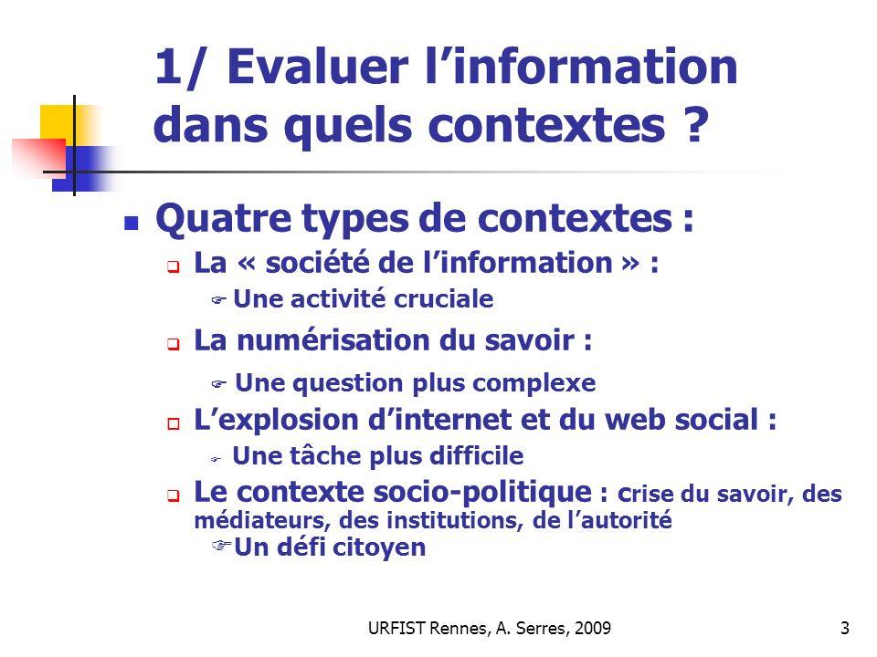 URFIST Rennes, A.Serres, 200944 5.2 Evaluer : pour quels objectifs .