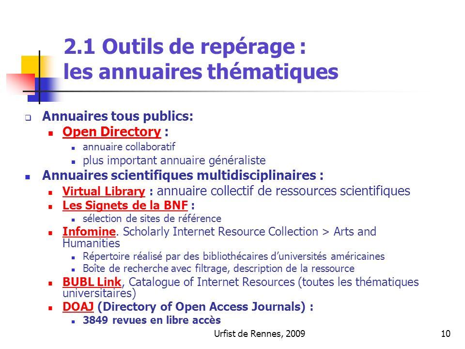 Urfist de Rennes, 200910 2.1 Outils de repérage : les annuaires thématiques Annuaires tous publics: Open Directory : Open Directory annuaire collabora