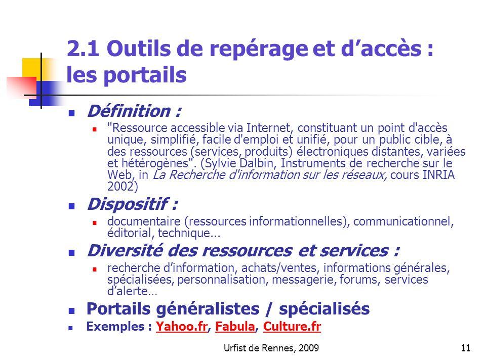 Urfist de Rennes, 200911 2.1 Outils de repérage et daccès : les portails Définition :