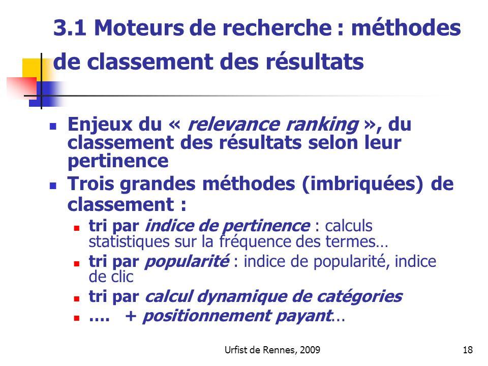 Urfist de Rennes, 200918 3.1 Moteurs de recherche : m éthodes de classement des résultats Enjeux du « relevance ranking », du classement des résultats