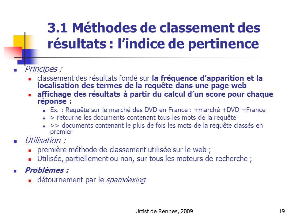 Urfist de Rennes, 200919 3.1 Méthodes de classement des résultats : lindice de pertinence Principes : classement des résultats fondé sur la fréquence