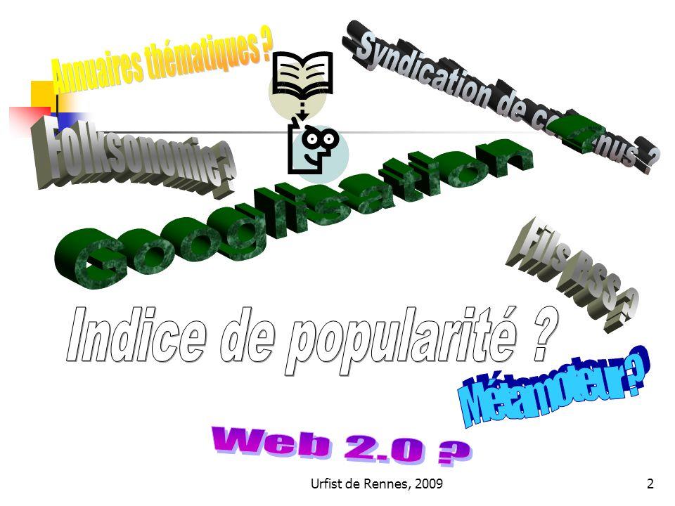 Urfist de Rennes, 200943 Exemples de plate-formes de partage de signets Généralistes : Del.icio.us, Yahoo.