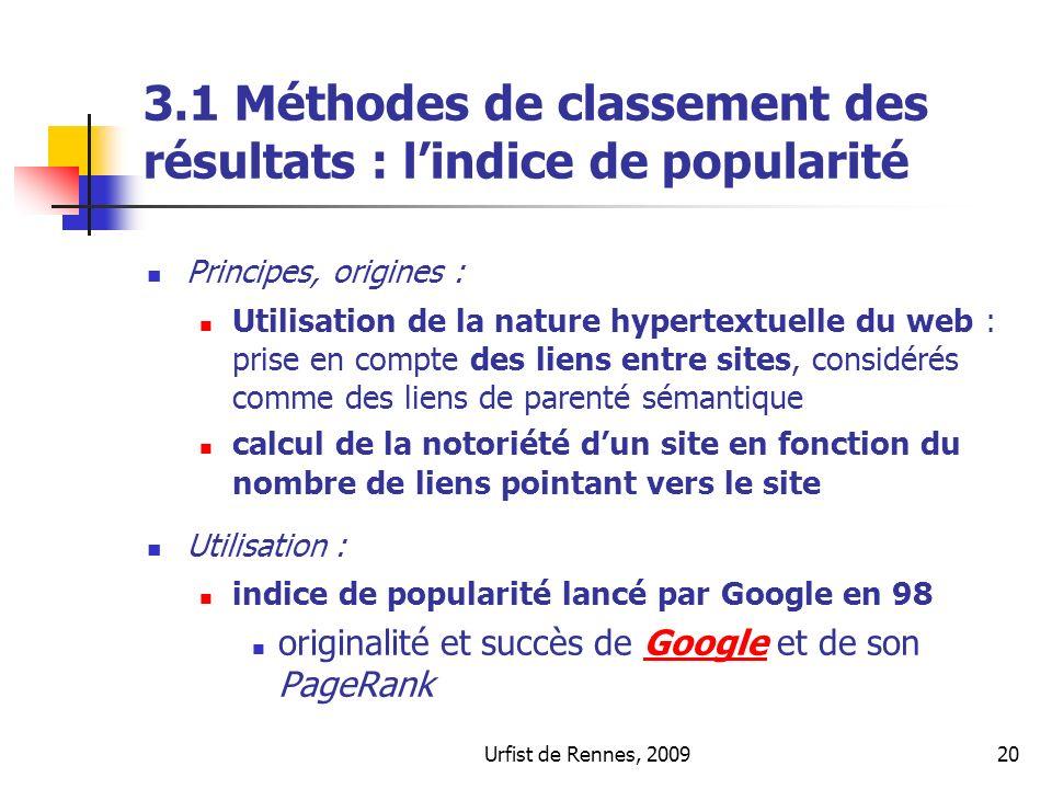 Urfist de Rennes, 200920 3.1 Méthodes de classement des résultats : lindice de popularité Principes, origines : Utilisation de la nature hypertextuell