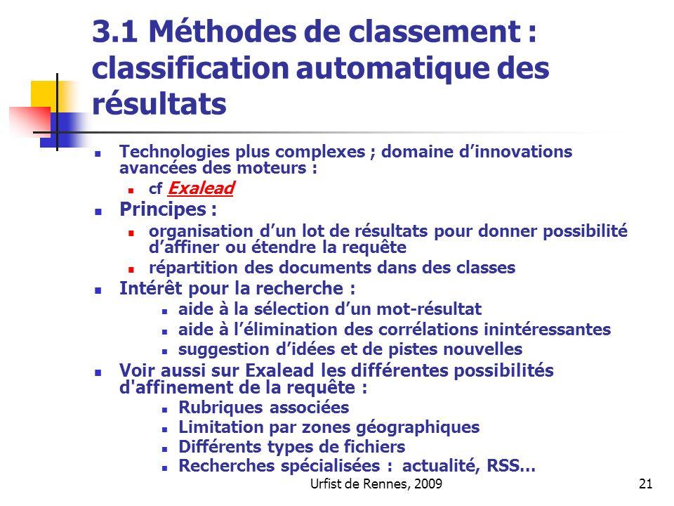 Urfist de Rennes, 200921 3.1 Méthodes de classement : classification automatique des résultats Technologies plus complexes ; domaine dinnovations avan