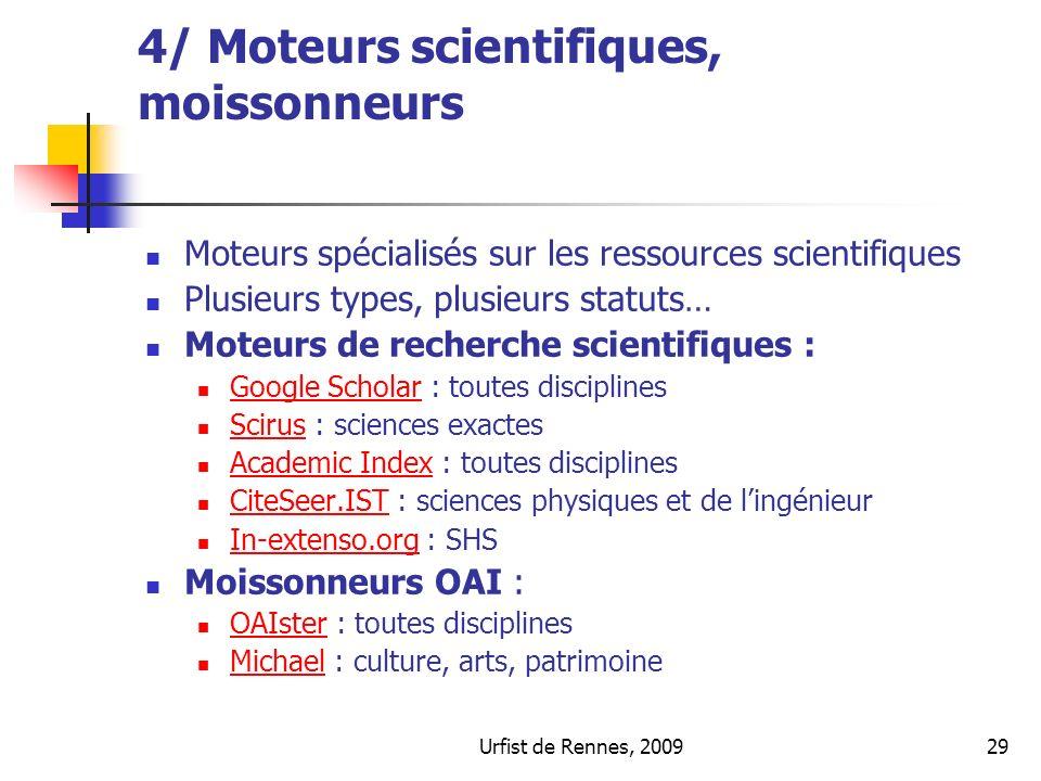 Urfist de Rennes, 200929 4/ Moteurs scientifiques, moissonneurs Moteurs spécialisés sur les ressources scientifiques Plusieurs types, plusieurs statut