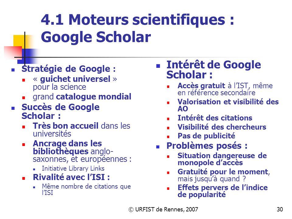 © URFIST de Rennes, 200730 4.1 Moteurs scientifiques : Google Scholar Stratégie de Google : « guichet universel » pour la science grand catalogue mond