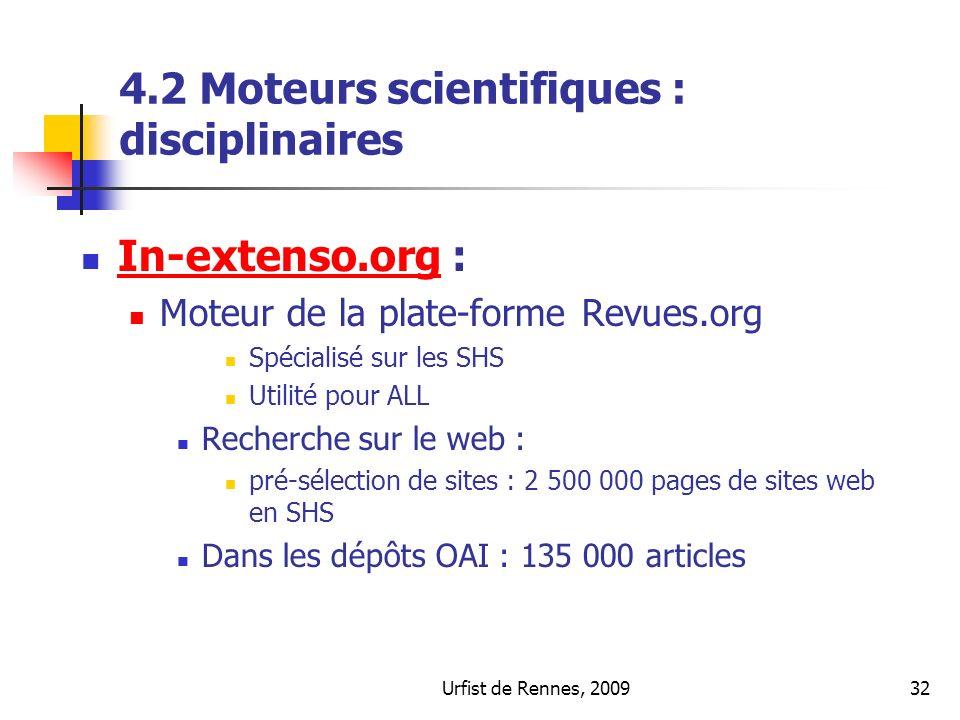 Urfist de Rennes, 200932 4.2 Moteurs scientifiques : disciplinaires In-extenso.org : In-extenso.org Moteur de la plate-forme Revues.org Spécialisé sur