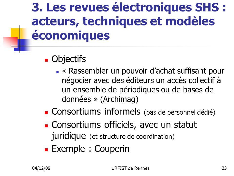 04/12/08URFIST de Rennes23 3. Les revues électroniques SHS : acteurs, techniques et modèles économiques Objectifs « Rassembler un pouvoir dachat suffi