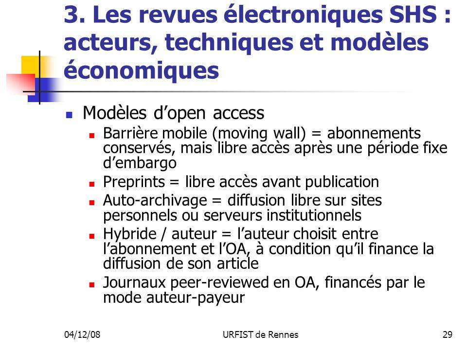 04/12/08URFIST de Rennes29 3. Les revues électroniques SHS : acteurs, techniques et modèles économiques Modèles dopen access Barrière mobile (moving w