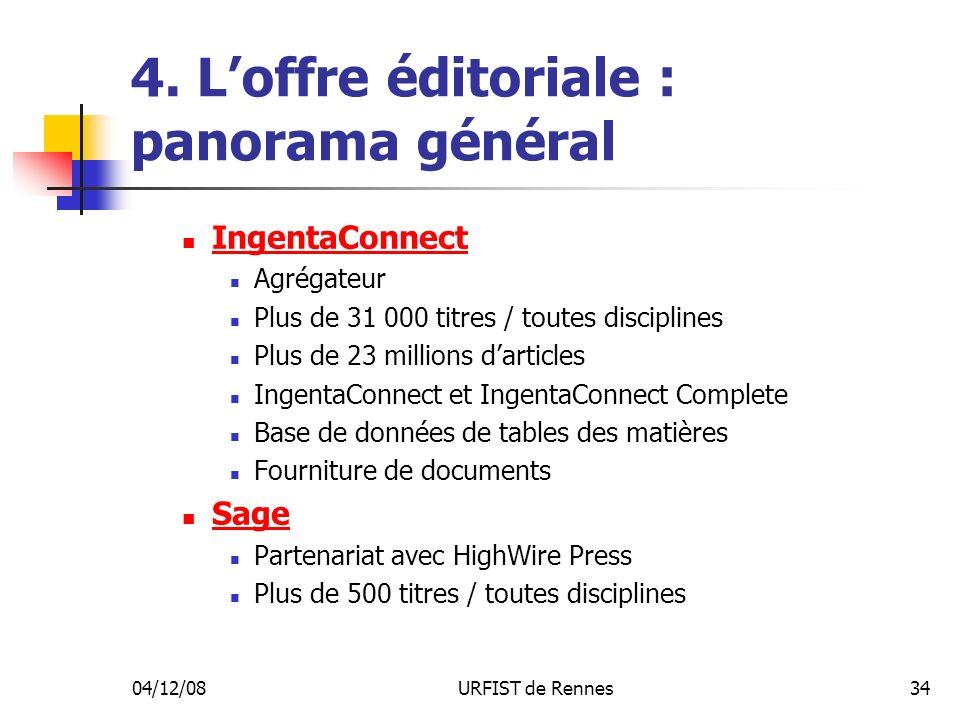 04/12/08URFIST de Rennes34 4. Loffre éditoriale : panorama général IngentaConnect Agrégateur Plus de 31 000 titres / toutes disciplines Plus de 23 mil