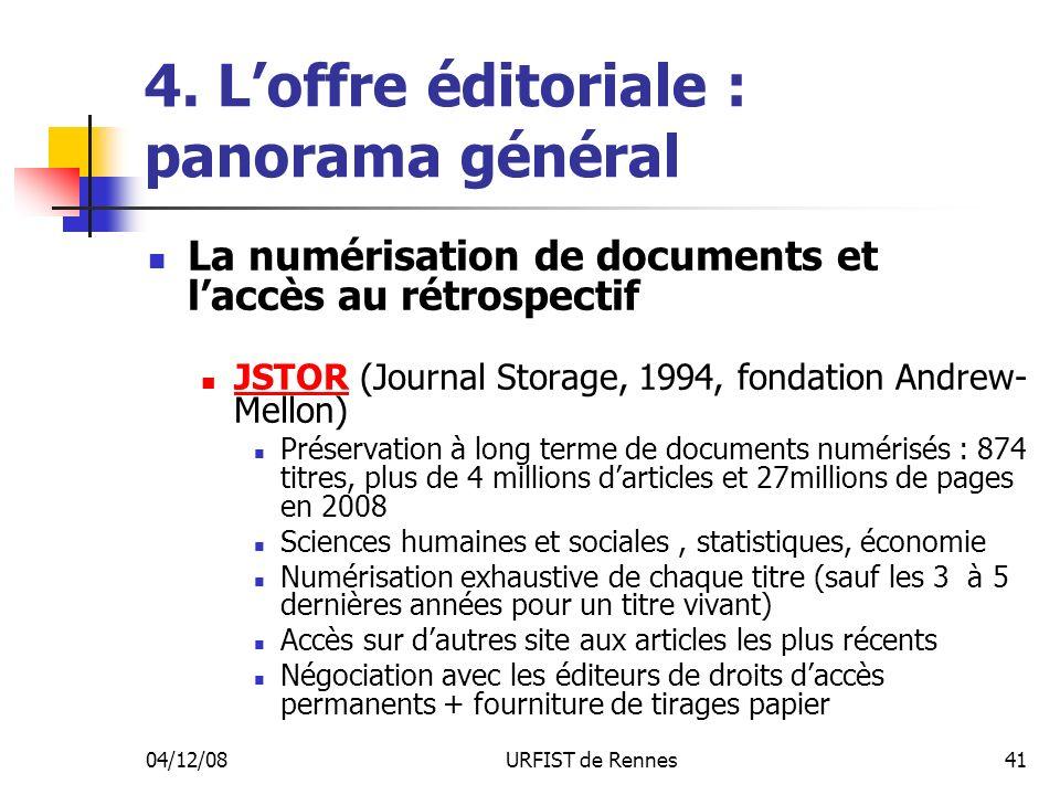 04/12/08URFIST de Rennes41 4. Loffre éditoriale : panorama général La numérisation de documents et laccès au rétrospectif JSTOR (Journal Storage, 1994