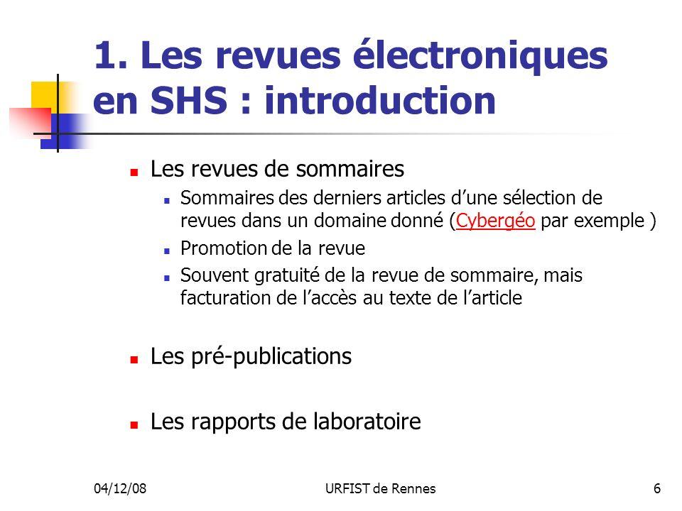 04/12/08URFIST de Rennes6 1. Les revues électroniques en SHS : introduction Les revues de sommaires Sommaires des derniers articles dune sélection de