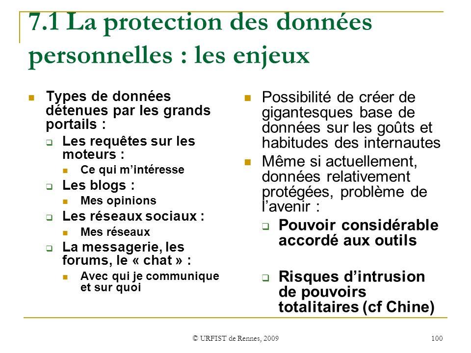 © URFIST de Rennes, 2009 100 7.1 La protection des données personnelles : les enjeux Types de données détenues par les grands portails : Les requêtes