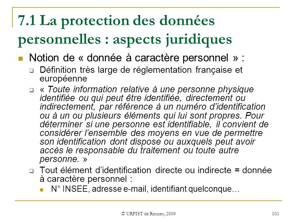 © URFIST de Rennes, 2009 101 7.1 La protection des données personnelles : aspects juridiques Notion de « donnée à caractère personnel » : Définition t