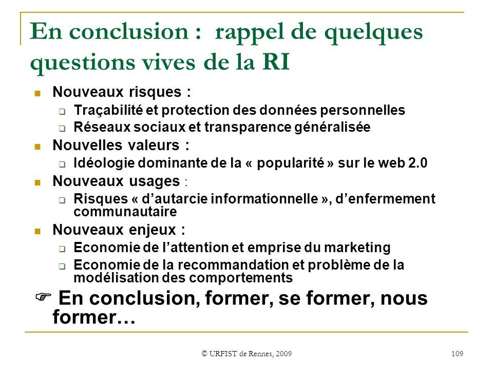 © URFIST de Rennes, 2009 109 En conclusion : rappel de quelques questions vives de la RI Nouveaux risques : Traçabilité et protection des données pers