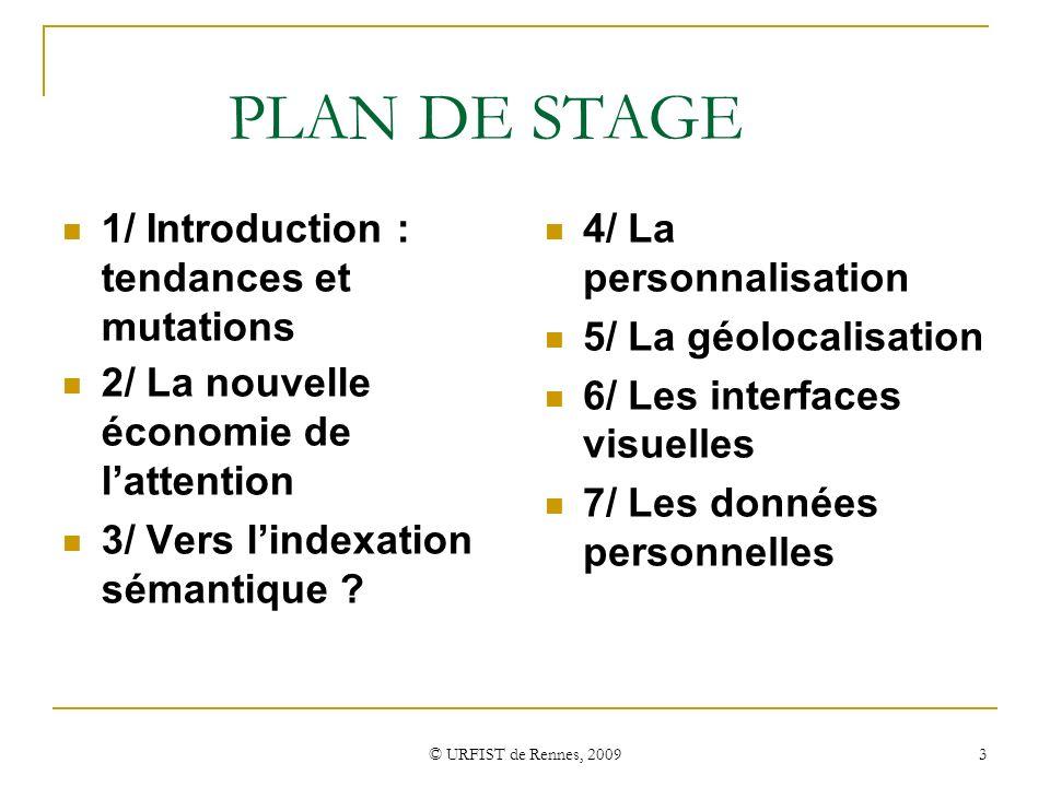 3 PLAN DE STAGE 1/ Introduction : tendances et mutations 2/ La nouvelle économie de lattention 3/ Vers lindexation sémantique ? 4/ La personnalisation