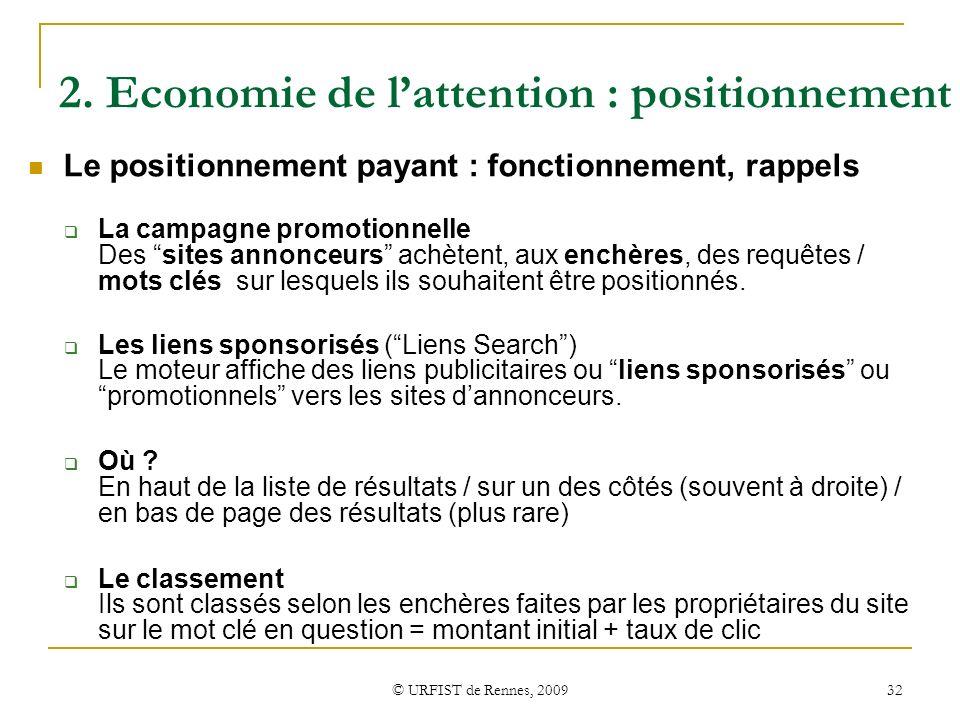 © URFIST de Rennes, 2009 32 2. Economie de lattention : positionnement Le positionnement payant : fonctionnement, rappels La campagne promotionnelle D