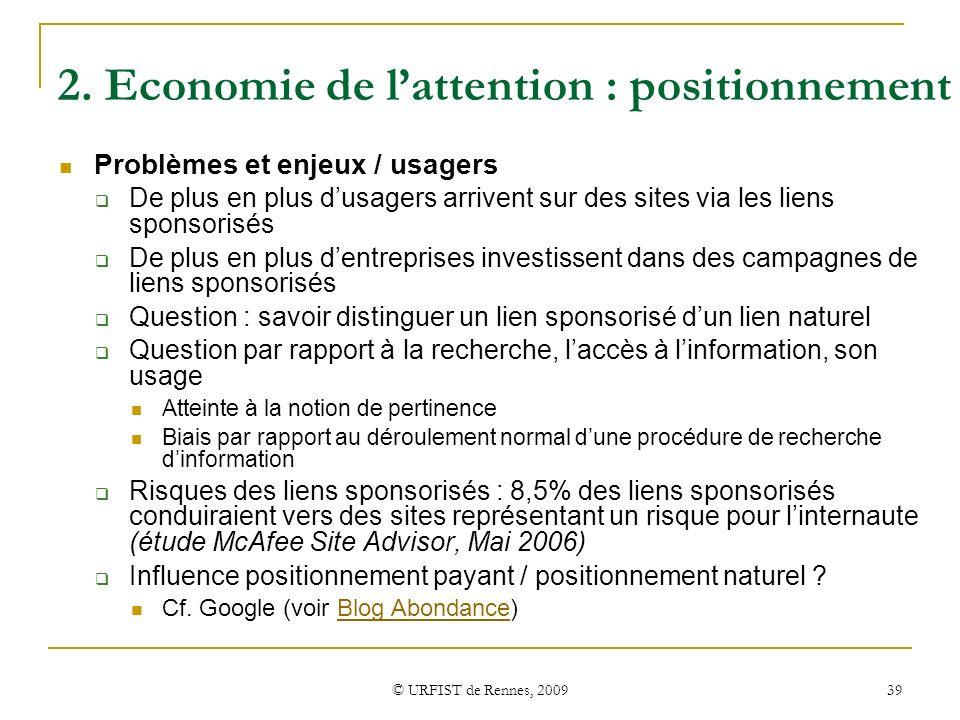 © URFIST de Rennes, 2009 39 2. Economie de lattention : positionnement Problèmes et enjeux / usagers De plus en plus dusagers arrivent sur des sites v