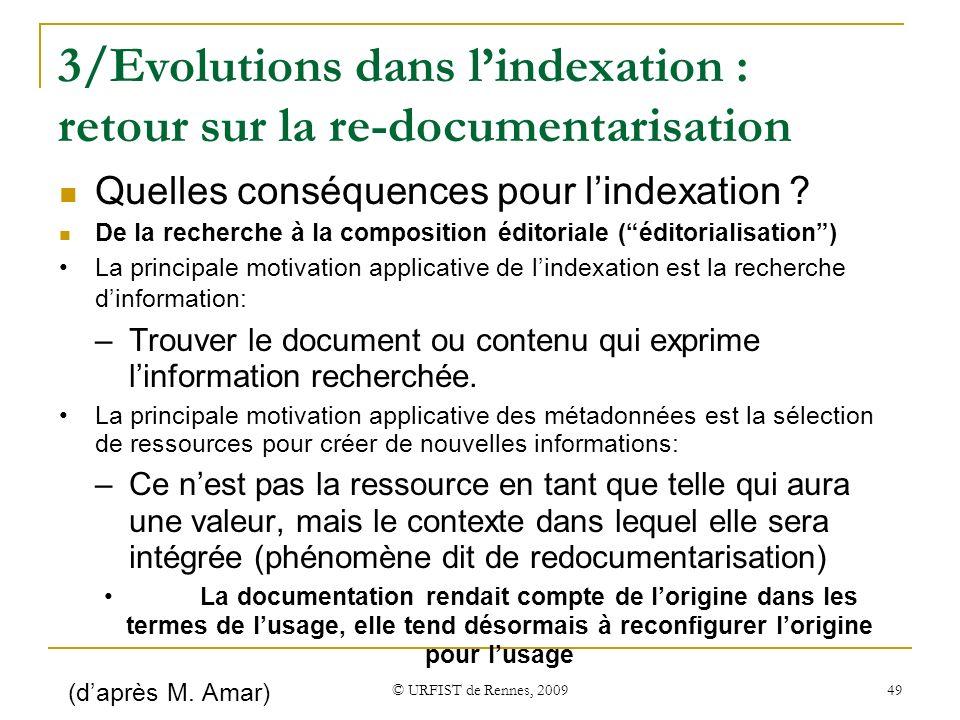 © URFIST de Rennes, 2009 49 3/Evolutions dans lindexation : retour sur la re-documentarisation Quelles conséquences pour lindexation ? De la recherche