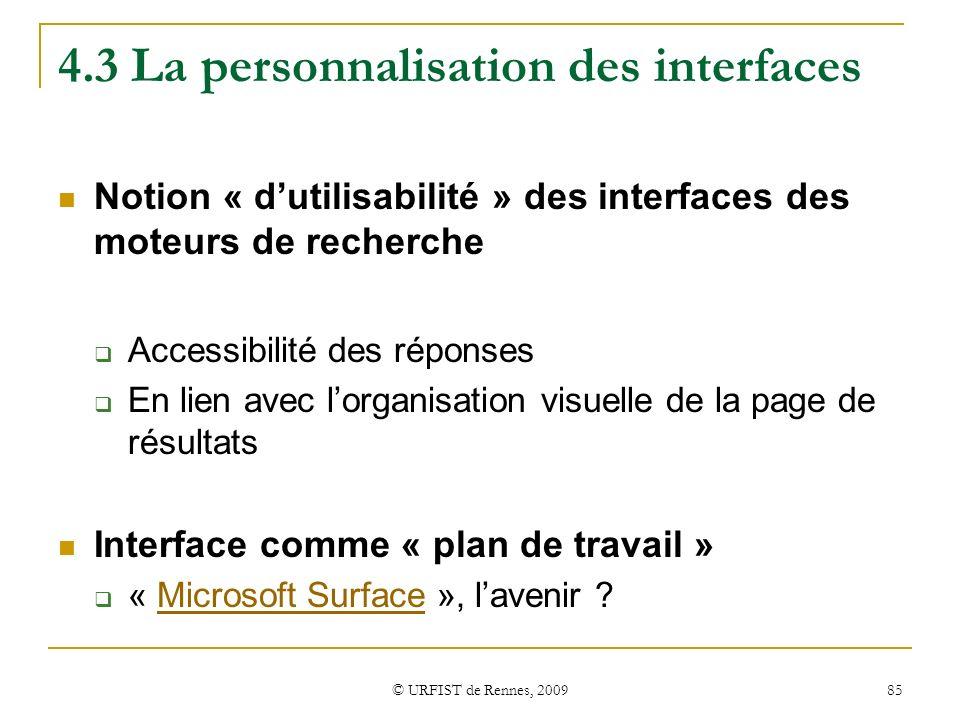 © URFIST de Rennes, 2009 85 4.3 La personnalisation des interfaces Notion « dutilisabilité » des interfaces des moteurs de recherche Accessibilité des
