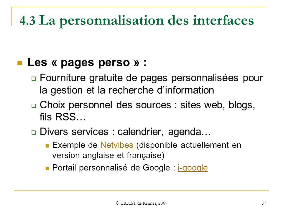 © URFIST de Rennes, 2009 87 4.3 La personnalisation des interfaces Les « pages perso » : Fourniture gratuite de pages personnalisées pour la gestion e