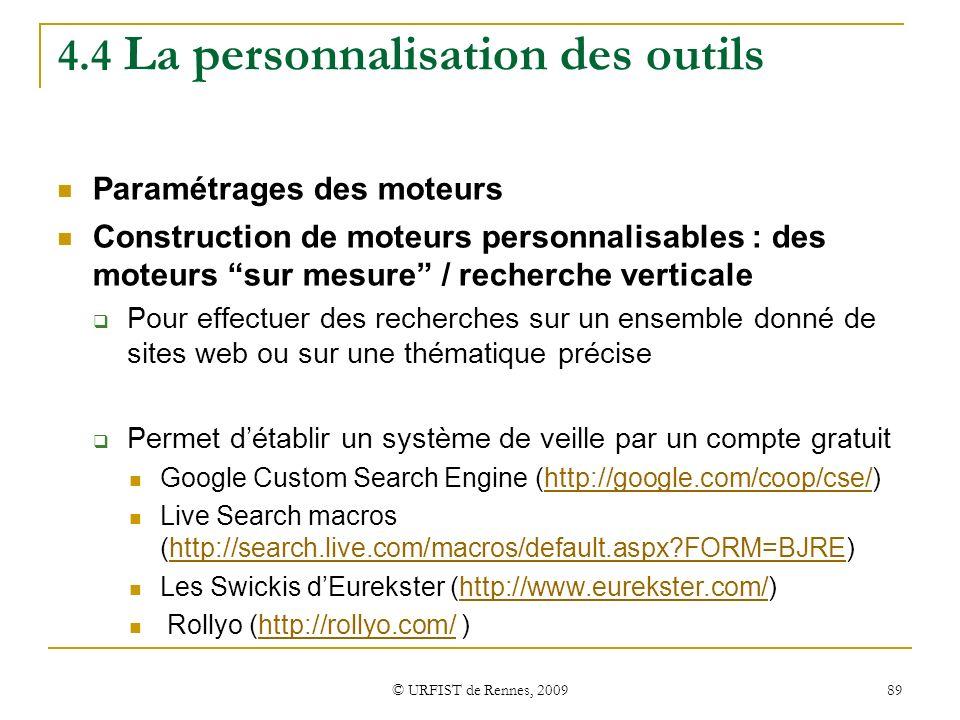 © URFIST de Rennes, 2009 89 4.4 La personnalisation des outils Paramétrages des moteurs Construction de moteurs personnalisables : des moteurs sur mes