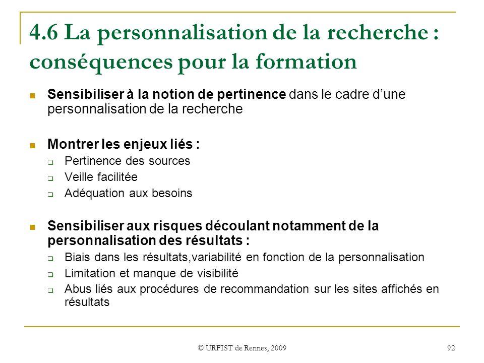 © URFIST de Rennes, 2009 92 4.6 La personnalisation de la recherche : conséquences pour la formation Sensibiliser à la notion de pertinence dans le ca